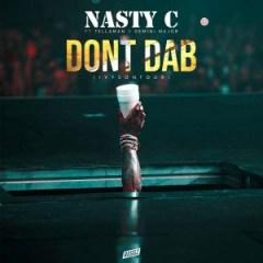 Nasty C - Dont BAB (The Ivyson Tour) Ft. Tellaman & Gemini Major
